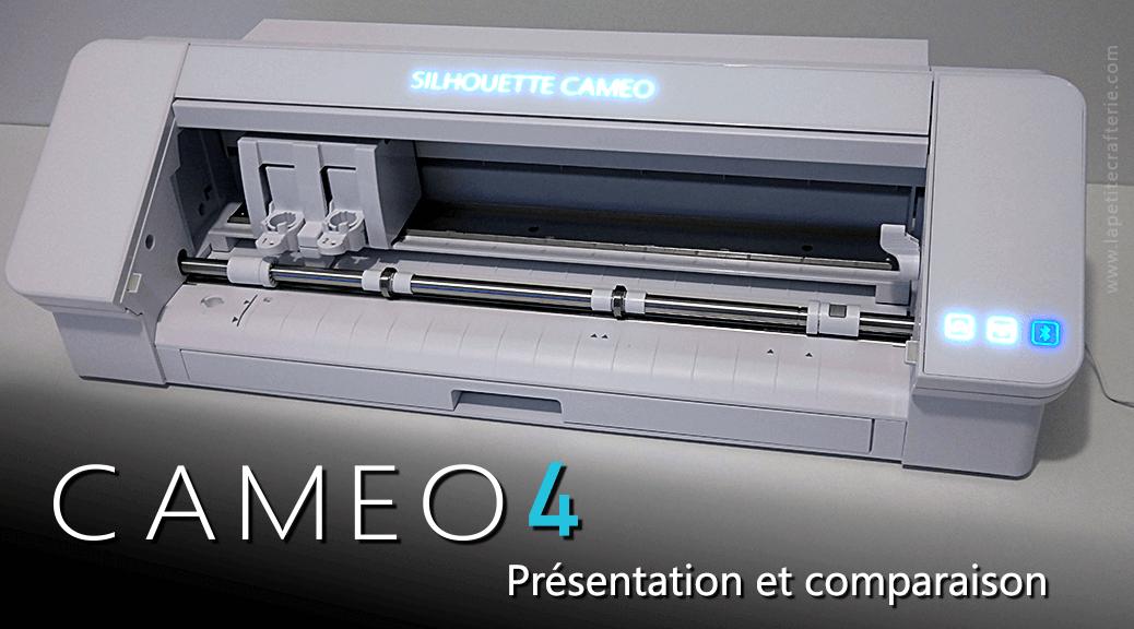 Silhouette Cameo 4 - Présentation et Comparaison